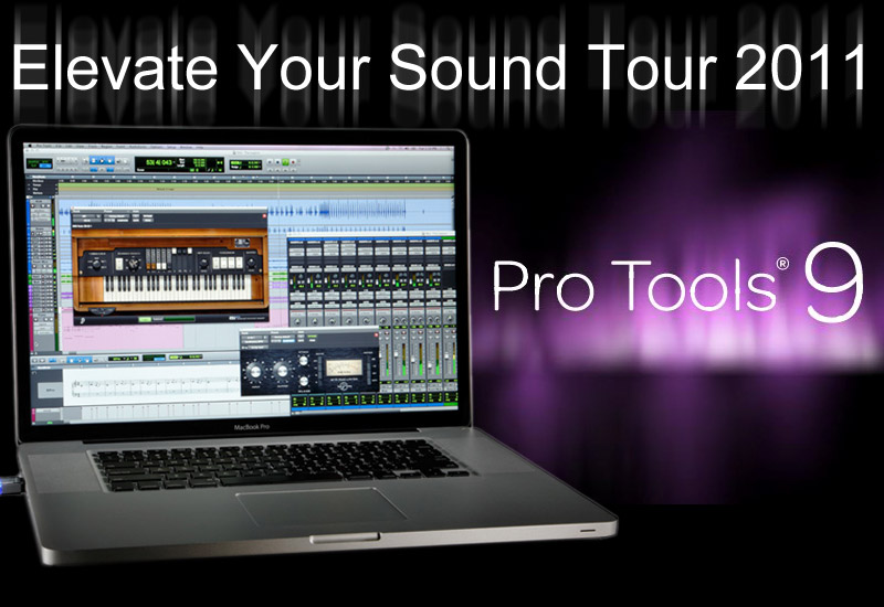 Pro Tools 9 – Elevate Your Sound Tour