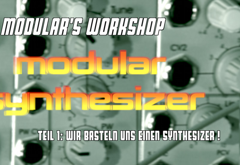 SPECIAL: Modular-Synthesizer Workshop mit DR. MODULAR