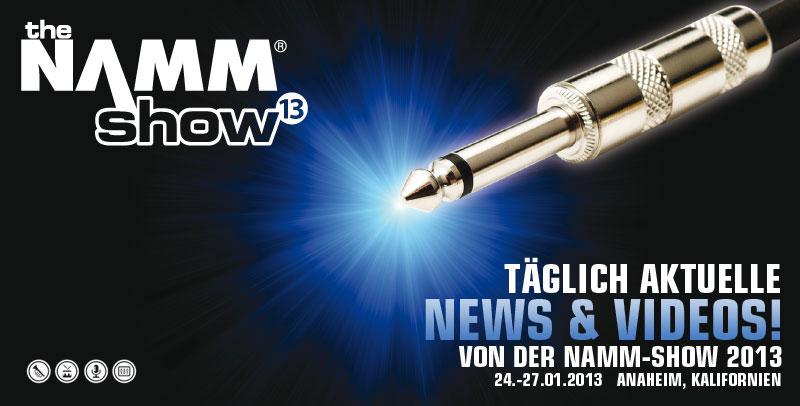 NAMM SHOW 2013 – Alle News & Videos!