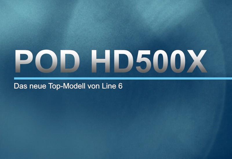 POD HD500X – Das neue Top-Modell von Line 6