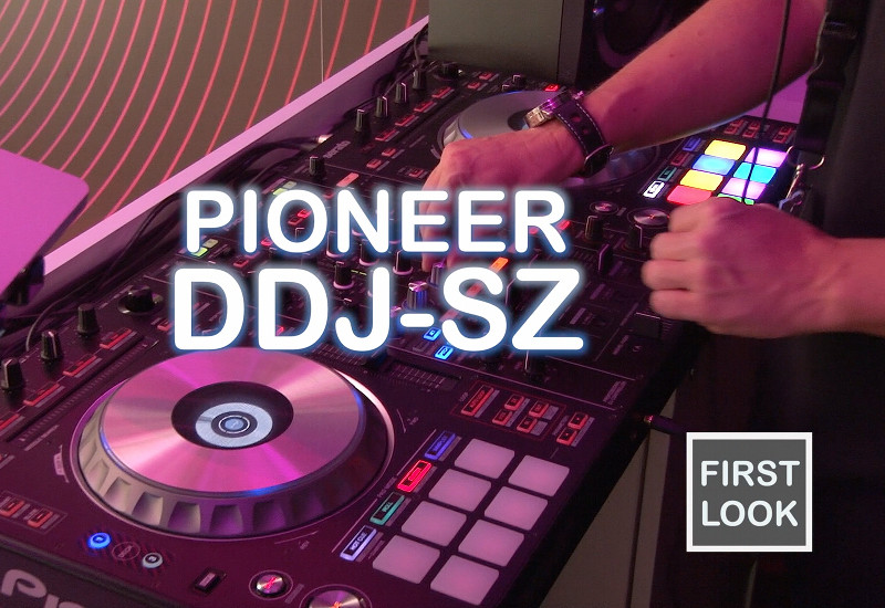 Erste Eindrücke des PIONEER DDJ-SZ