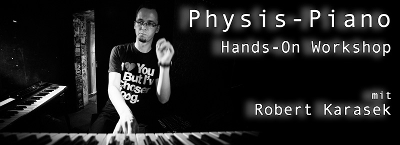 Physis Piano Hands-On Workshop mit Robert Karasek