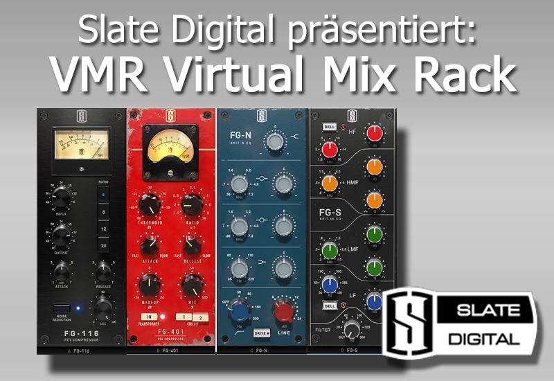 Slate Digital veröffentlicht VMR Virtual Mix Rack