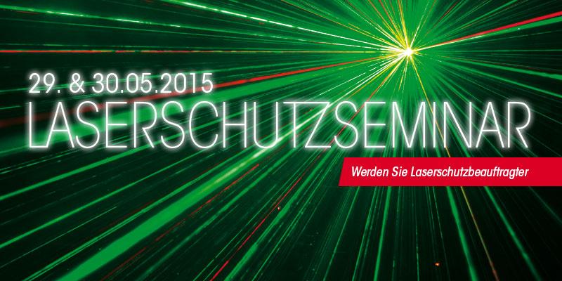 Laserschutzseminar: 29. + 30.05.2015