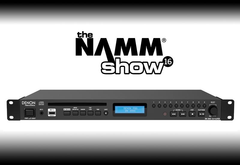 NAMM SHOW 2016 – Denon Professional präsentiert den DN-300C – CD/USB Player!