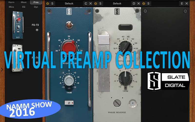 NAMM SHOW 2016: Slate Digital – Virtual Preamp Collection
