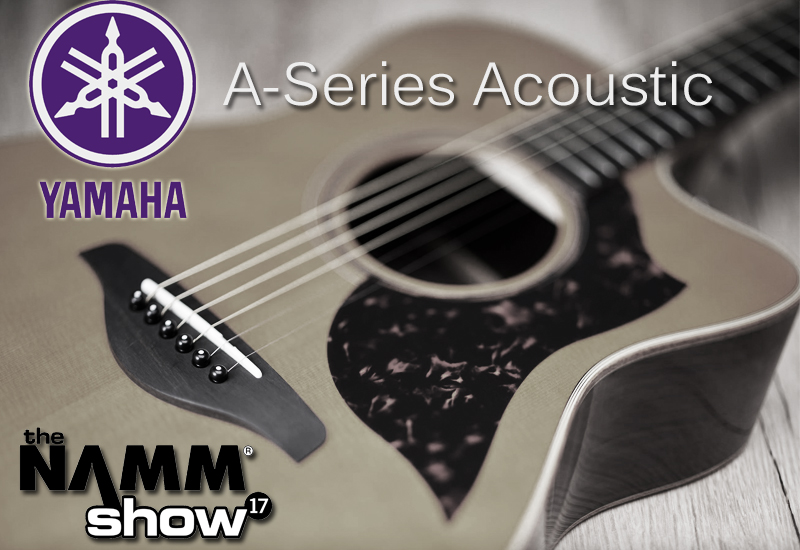 NAMM SHOW 2017 – Yamahas neue A-Serie