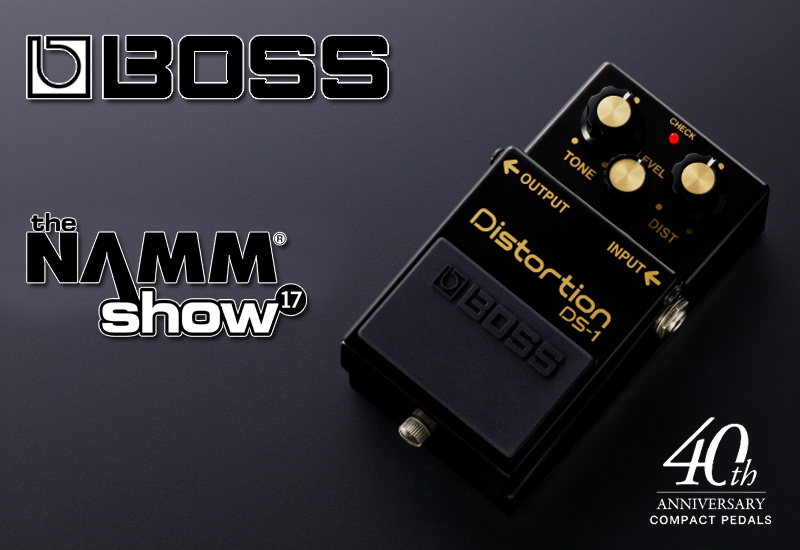 NAMM SHOW 2017 – 40 Jahre BOSS Compact Pedal Series!