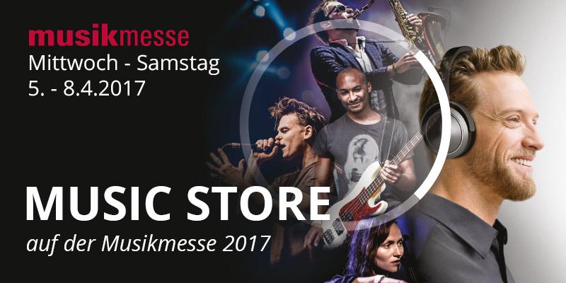 MUSIC STORE auf der Musikmesse 2017