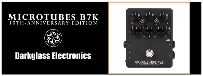 Darkglass Microtubes B7K 10th Anniversary Limited Edition – Jetzt erhältlich!