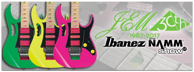 NAMM SHOW 2017 – Ibanez JEM 30th Anniversary Limited Edition