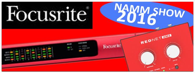 NAMM SHOW 2016: Focusrite REDNET AM2 und REDNET A16R