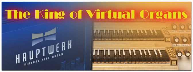 Hauptwerk – The King of Virtual Organs (für MAC / PC / WERSI)