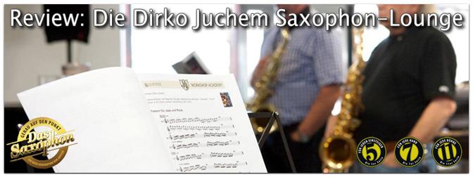 Review: Die Dirko Juchem Saxophon-Lounge