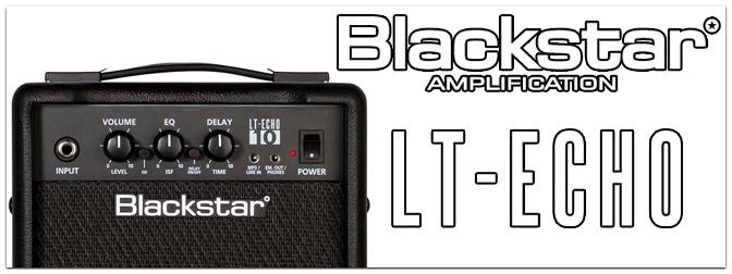 Musikmesse 2017 – Blackstar präsentiert die LT-ECHO Serie