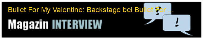 Bullet For My Valentine: Backstage bei Bullet For My Valentine