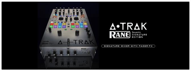 RANE – Seventy A-TRAK Signature Edition