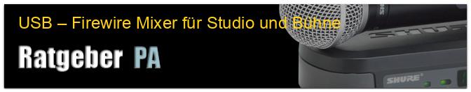 USB – Firewire Mixer für Studio und Bühne