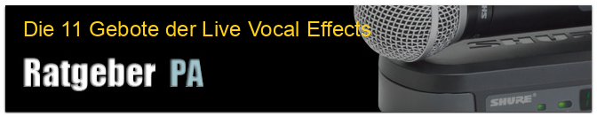 Die 11 Gebote der Live Vocal Effects