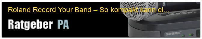 Roland Record Your Band – So kompakt kann ein komplettes Aufnahmesetup heute sein