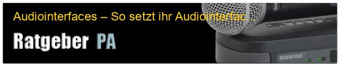 Audiointerfaces – So setzt ihr Audiointerfaces richtig ein