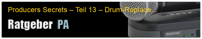 Producers Secrets – Teil 13 – Drum-Replacement II