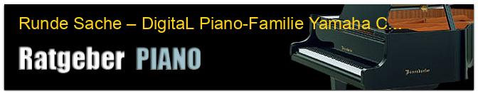 Runde Sache – DigitaL Piano-Familie Yamaha CLP-400