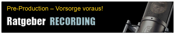 Pre-Production – Vorsorge voraus!