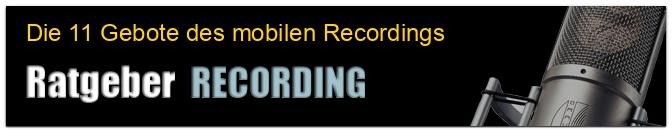 Die 11 Gebote des mobilen Recordings