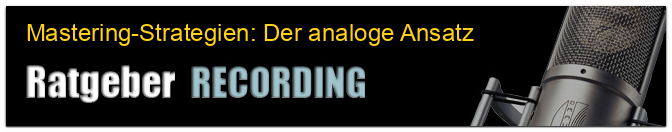 Mastering-Strategien: Der analoge Ansatz