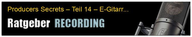 Producers Secrets – Teil 14 – E-Gitarren-Recording 1
