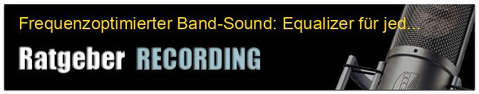 Frequenzoptimierter Band-Sound: Equalizer für jeden Geschmack