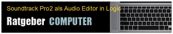 Soundtrack Pro2 als Audio Editor in Logic