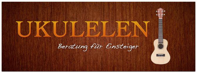 Ukulelen – Eine Beratung für Einsteiger