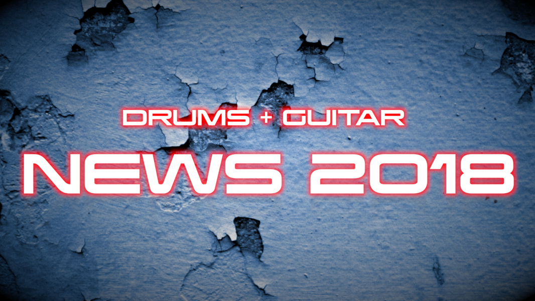 DRUMS & GUITAR NEWS 2018