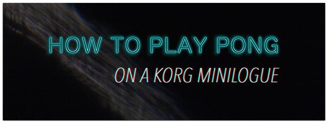 Verstecktes Videospiel PONG im KORG Minilogue