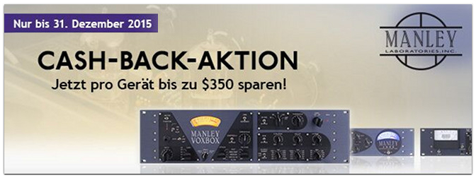 Manley Labs CASH-BACK-Aktion – bis zu 350 Dollar