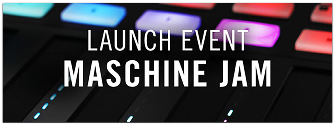 Maschine Jam Launch Event