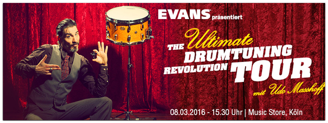 EVANS DRUMTUNING REVOLUTION WORKSHOP mit Udo Masshoff  – Am 08.03 im Store!