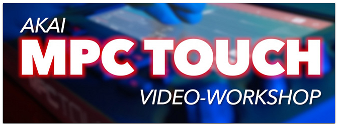 AKAI MPC Touch Video-Workshop