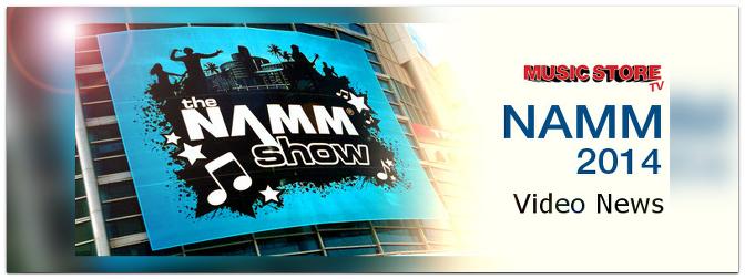 Neuheiten der NAMM 2014 bei MUSIC STORE TV