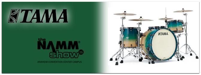 NAMM SHOW 2016 – Tama stellt neue Drumsets und Designs vor!