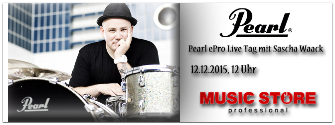 Pearl ePro Live Tag mit Sascha Waack am 12.12 im Music Store!
