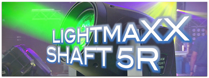 NEUHEIT: Der lightmaXX SHAFT 5R Beam Moving Head